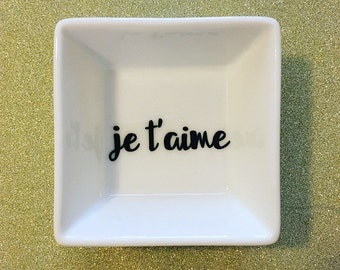 Ring Dish- Ring Holder- Jewelry Dish- Je t'aime