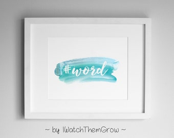 Custom Printable ANY WORD Watercolor Art, Pink Blue Green, One Little Word, Word of the Year, Watercolor Name, 8x10 or 11x14 DIGITAL File