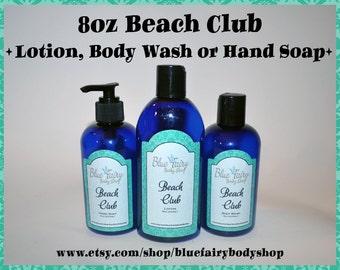 BEACH CLUB 8oz Lotion Body Wash or Hand Soap