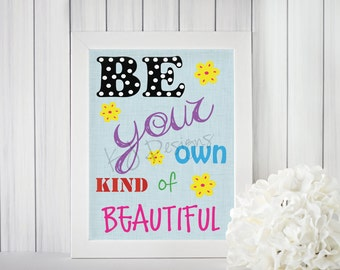 Be Your Own Kind of Beautiful - colorful, inspirational text, teacher gift, wall art, homeschool, classroom, home decor - (Digital Download)