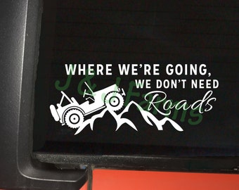 We Don't Need Roads Jeep Decal