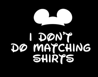 I Don't do Matching Shirts or I Do! with Mickey Mouse Hat  Disneyland Disney World  Family Husband Dad Grandpa Disney Iron On for Shirt 106