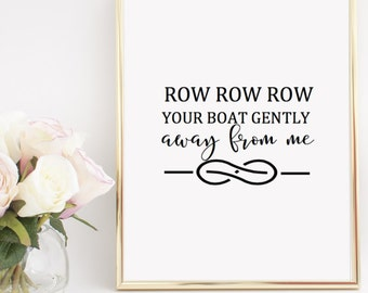 Row Row Row Your Boat Humor Home Decor Printable Wall Art INSTANT DOWNLOAD DIY - Great Gift
