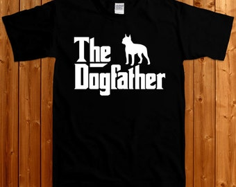The Dogfather Boston Terrier t-shirt - Boston Terrier tshirt , Boston terrier dogfather shirt , gift for dog lover , Puppy lover  SM-00121