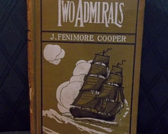 "Vintage James Femimore Cooper Book ""Two Admirals"""