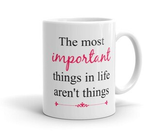 Important things in life/Coffee Mug/Ceramic/Two sizes/White Mug/Coffee/Double Sided