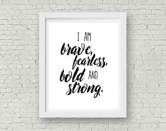 PRINTABLE I am brave fearless brave and strong INSTANT DOWNLOAD, 8x10