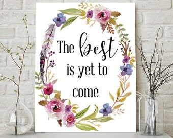 The Best Is Yet To Come, The Best Is Yet To Come Print, Wall Art, Printable Quote, Inspirational Art, Motivational Quote Print, Quote Art