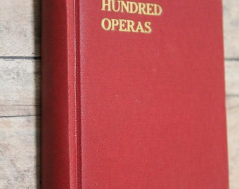 The Story of a Hundred Operas-1940 by GROSSET & DUNLAP-Felix Mendelsohn-Hard back small book-Antique book-Play Cast book