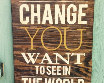 "Be The Change You Want To See In The World 20""x26"" Wood Sign // Be You"