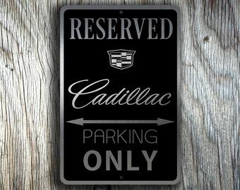 CADILLAC RESERVED PARKING Sign, Cadillac, Cadillac Sign, Cadillac Parking sign, Cadillac Garage Sign, Cadillac Only Sign, Cadillac Reserved