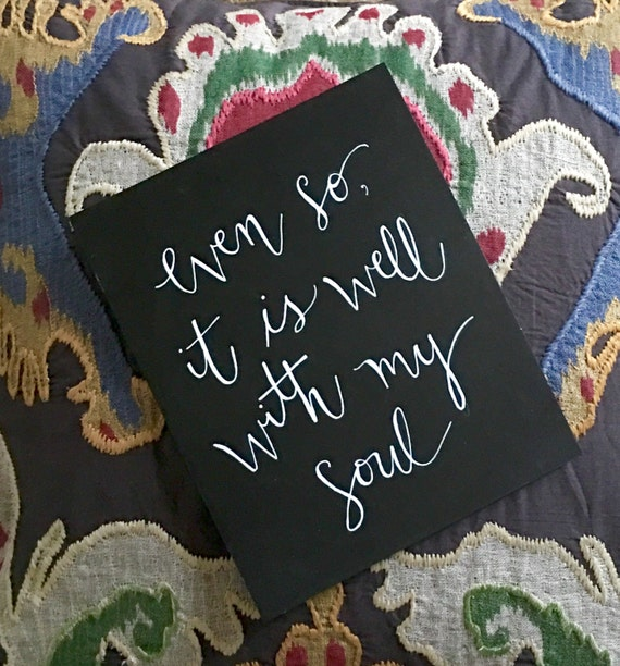 "Custom Calligraphy ""It is Well With My Soul"" Chalkboard Art Print / Heavyweight Chalkboard Paper and Chalk Pen / Frameable /"