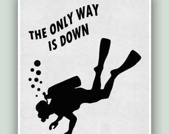"Diver poster, Scuba dive art, Diving Poster, Scuba dive print, Diving school decor, Diver print, Dive deep, ""The only way is down""."