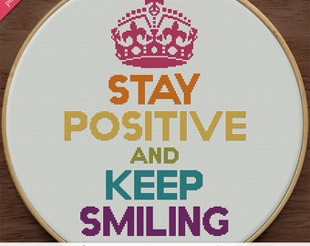 Stay Positive and Keep Smiling  - modern cross stitch pattern - PDF - instant download