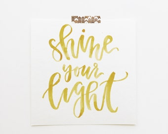 SHINE YOUR LIGHT watercolor print