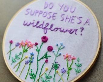 Do You Suppose She's a Wildflower - Alice in Wonderland Embroidery Hoop Art