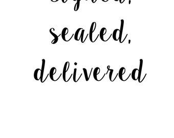 Sign, Sealed, Delivered