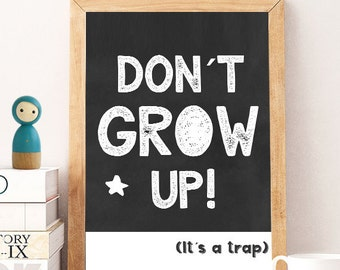 Dont grow up, Nursery quote print, Quote art, Nursery wall decor, Kids room art, Quote art print, Typography nursery, Wall decor, black art1