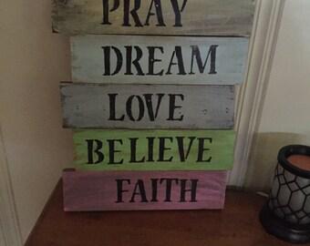 Pray, Dream, Love, Believe & Faith