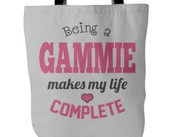 Gammie Tote - Being a Gammie Makes My Life Complete Tote - Grandma Gammie Bag- Best Gammie Gift - Tote Bag for Gammie