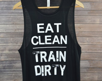 Women's Eat Clean Train Dirty Muscle Shirt: Workout Gym Tank Top- 3 Colors Available