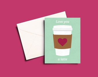 Love you a latte greeting card