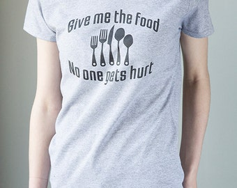 Give me the food, No one gets hurt Woman's Fit T-Shirt