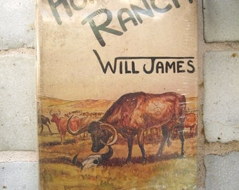 Home Ranch by Will James. Second edition in dust jacket. 1936