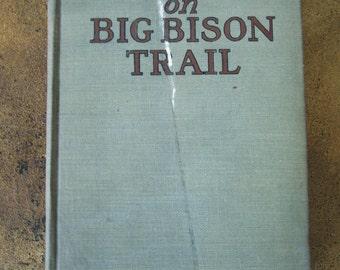 The X-Bar-X Boys on Big Bison Trail, by James Cody Ferris (1927) - G&D