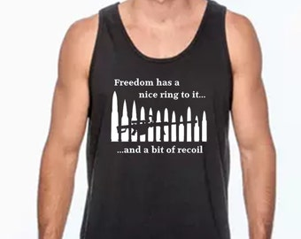 Freedom Has a Nice Ring To It Tank - Gun Tank - Military Tank- Law Enforcement Gift - Gift for Him - 50 Caliber Tank