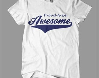 Proud To Be Awsome T-Shirt