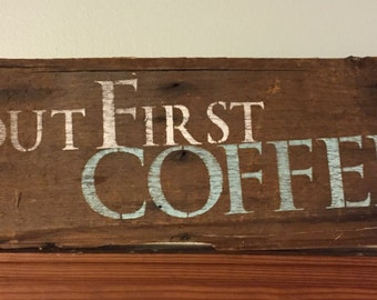 But First, Coffee Hand-painted Reclaimed Wood Sign Kitchen, Vintage, Home Decor