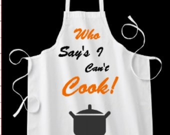 Who Says I can't cook - Apron