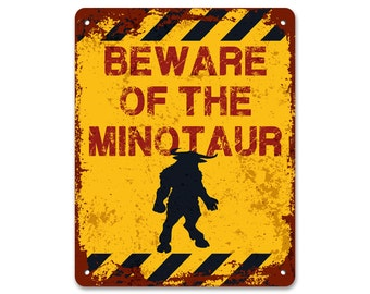 Beware of the Minotaur | Metal Sign | Vintage Effect