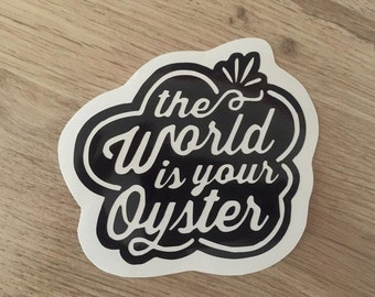The World Is Your Oyster Vinyl Laptop Car Decal
