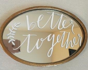 Better Together Hand painted mirror Wedding decor