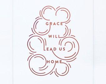 Grace Will Lead Us Home - Copper Foil Print