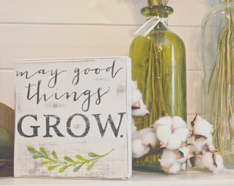 FREE SHIPPING! Rustic Wooden Sign - May Good Things Grow