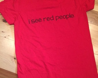 I see red people Husker tshirt