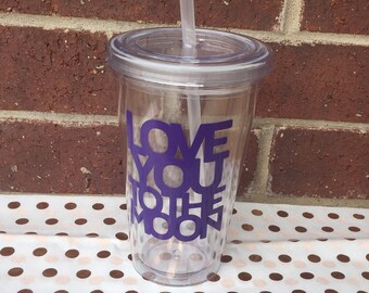 Love you to the moon and back tumbler