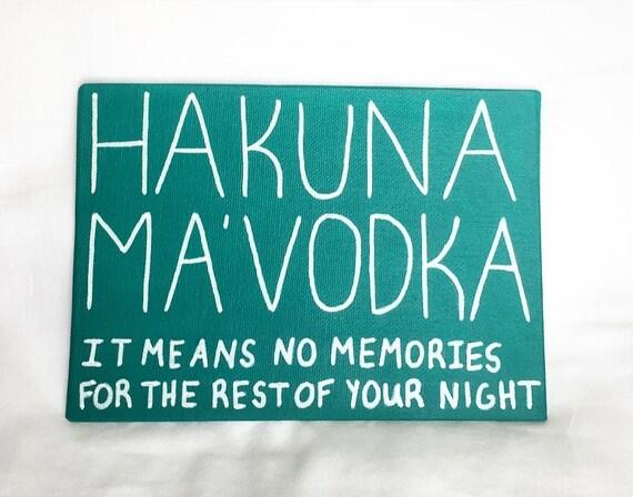 Hakuna Ma'Vodka Canvas