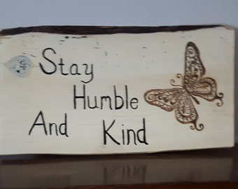 Sayings and Quotes, Stay humble and kind sign- white wash  board, hand made signs- custom made signs-signs- gift for friend- housewarming