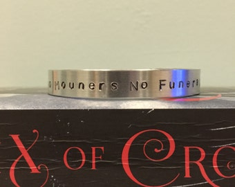 No Mourners, No Funerals - Six of Crows (Leigh Bardugo) Inspired Metal Cuff Bracelet