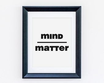 Mind Over Matter Wall Art - Downloadable - Instant Print - Printable - Download - Print Wall Art Now - Art Prints - Wall Decor - Wall Art
