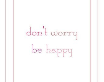 Don't Worry Be Happy Printable Wall Art Home Office Inspiration Motivation Quote 8x10 PDF Instant Digital Download Paper