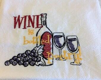 Wine is bottled poetry flour sack dish towel