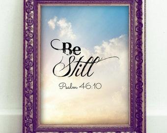 Be Still, Psalm 46:10, Printable Christian Art, Scripture Art, Bible Verse, Instant Download