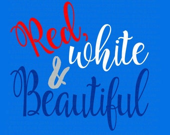 Red White and Beautiful SVG DXF Digital Download Vinyl Cut File JPEG Printable T Shirt Design Cut File 4th of July America Patriotic Holiday