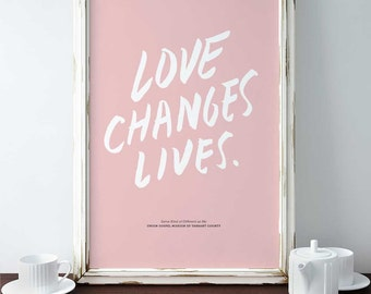 Collectible Print: Love Changes Lives