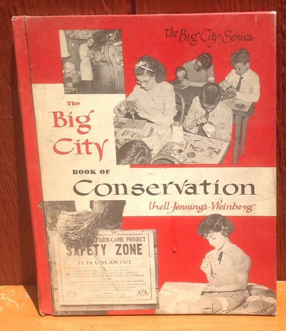 The Big City Book of Conservation - Urell, Jennings, & Weinberg - 1956 - Vintage Kids Book